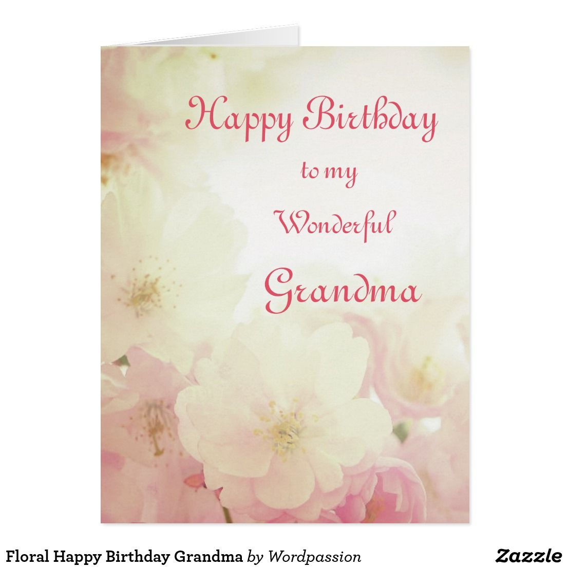 Floral Happy Birthday Grandma Card Zazzle Com Happy Birthday Grandma Happy Birthday Mom Mom Cards