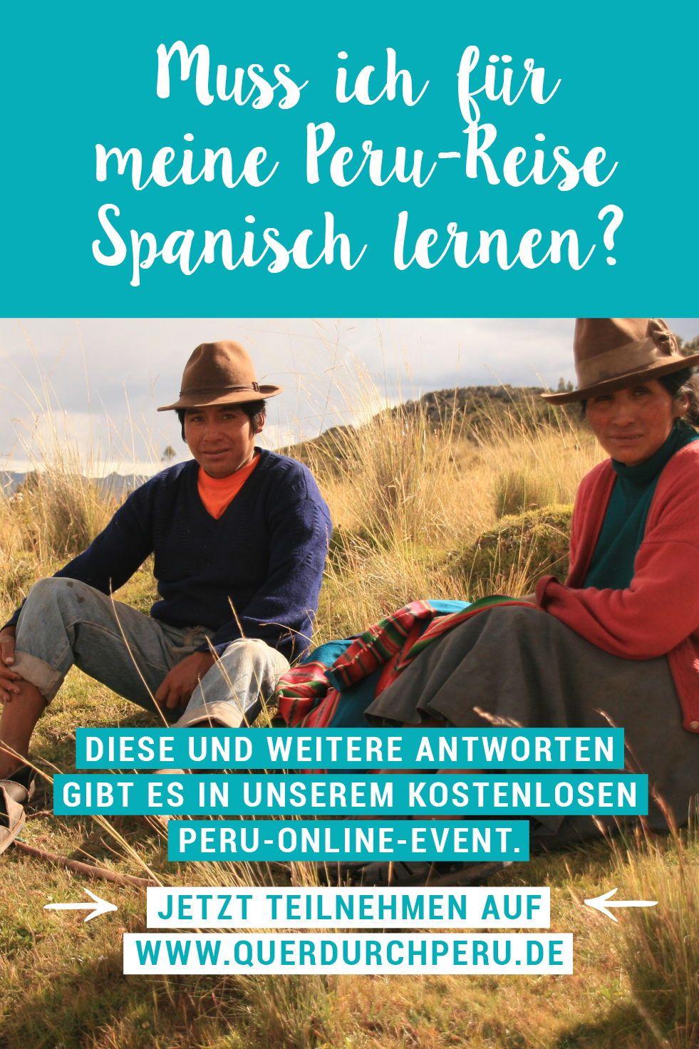 Spanisch Lernen Muss Ich Fur Meine Peru Reise Spanisch Lernen Komme Ich Auch Mit Englisch Auf Meiner Reise Klar Diese Und Weit Peru Reisen Peru Reiseagentur