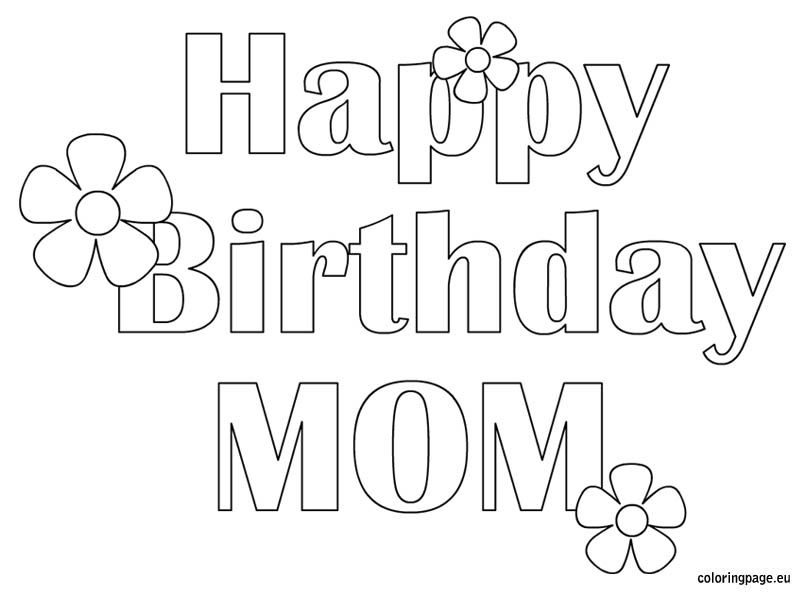 Happy Birthday Mom - Free coloring page | Kid Crafts | Pinterest ...