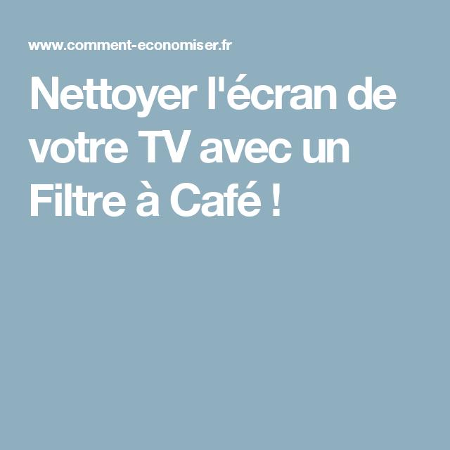 Nettoyez L Ecran De Votre Tv Avec Un Filtre A Cafe Filtres A