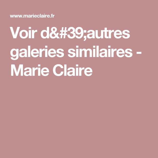 Voir d'autres galeries similaires - Marie Claire
