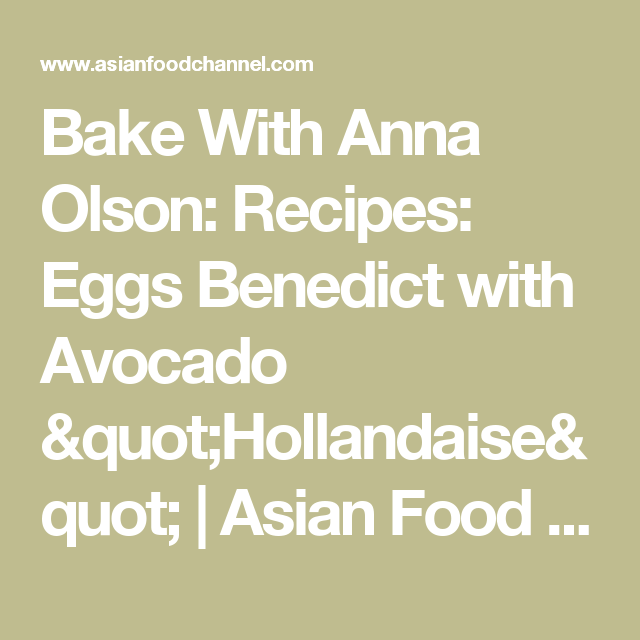 Bake with anna olson recipes eggs benedict with avocado bake with anna olson recipes eggs benedict with avocado hollandaise asian anna olsonhuevos benedictaguacatealmuerzoasian food channel forumfinder Gallery