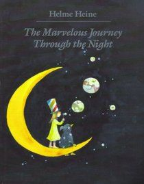 helme heine's beautiful book about the marvelous journey we engage in every time we go to sleep