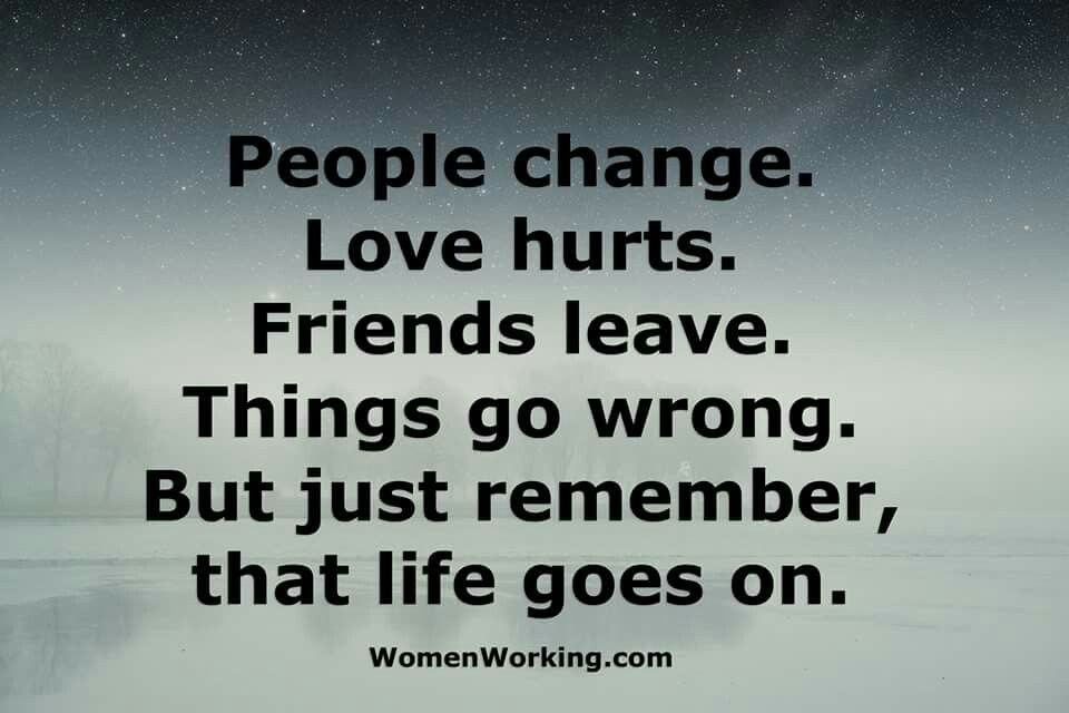 Explore Life Goes On, Quotes Love And More!