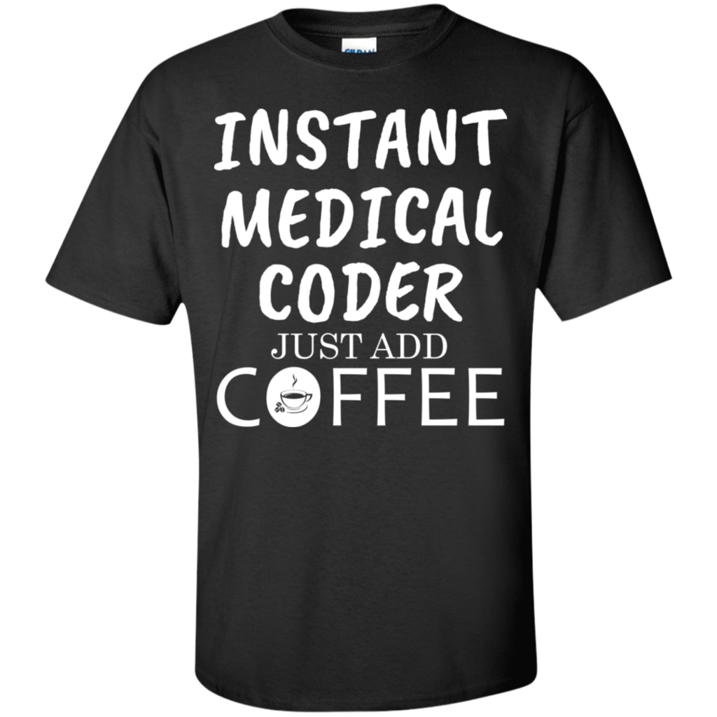 Instant Medical Coder Just Add Coffee T-Shirt