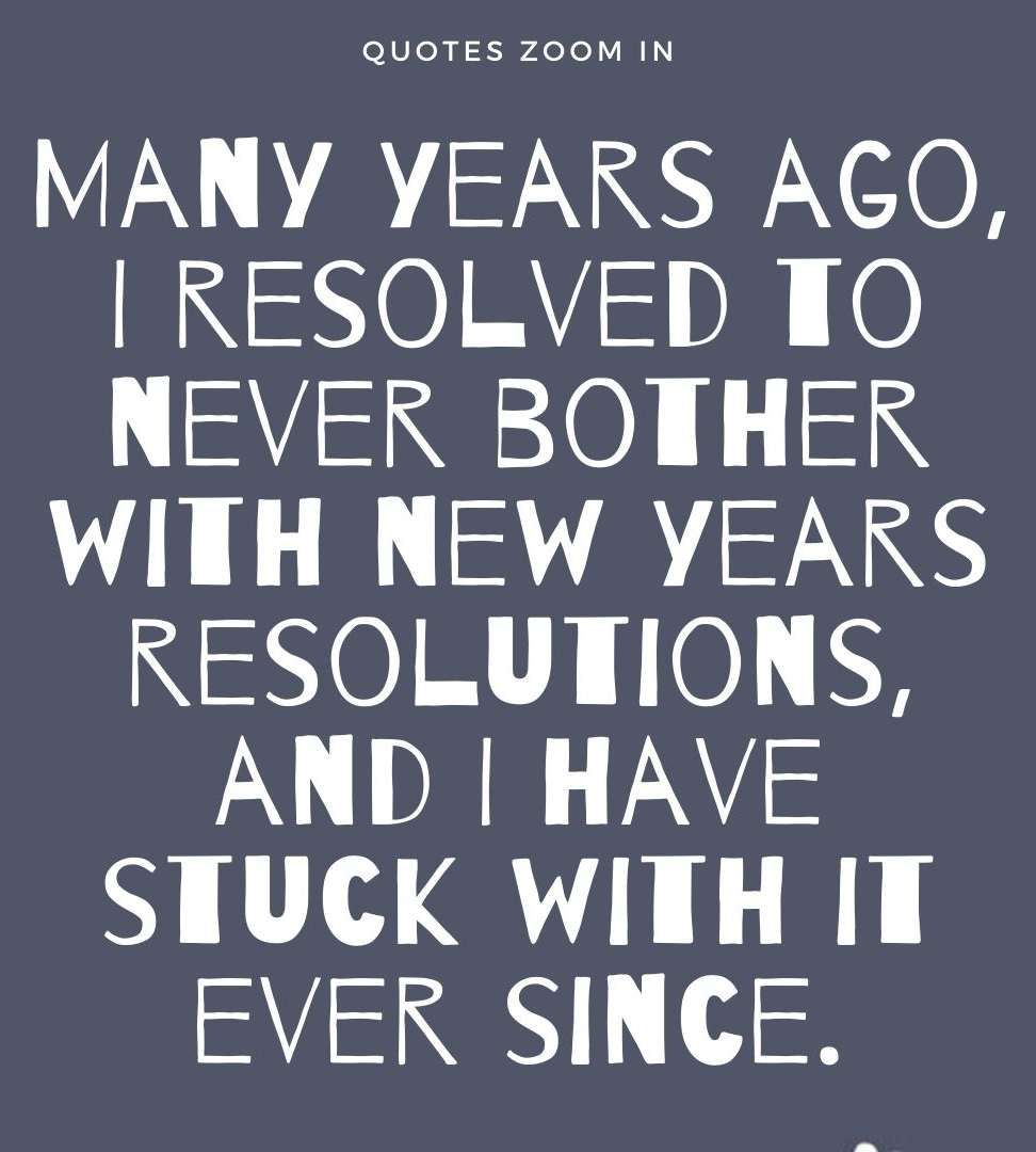New Year Resolution Funny Hilarious 2020 New Years Resolution Funny Quotes About New Year Happy New Year Quotes