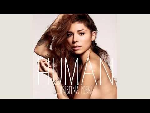 Human By Christina Perri I Really Love Her Music Christina