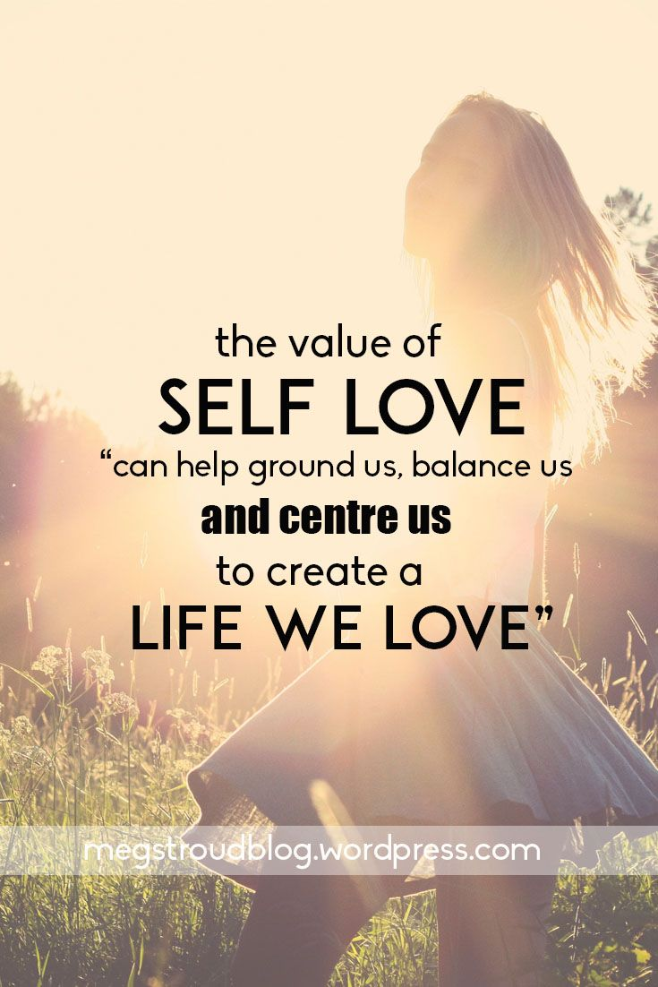 https://megstroudblog.wordpress.com/2016/09/23/the_value_of_self_love/