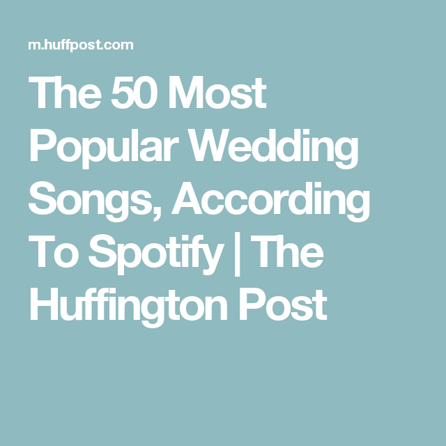 The 50 Most Popular Wedding Songs, According To Spotify