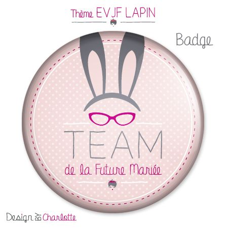 badge team lapin pr parez un enterrement de vie de jeune fille personnalis la surprise pour. Black Bedroom Furniture Sets. Home Design Ideas