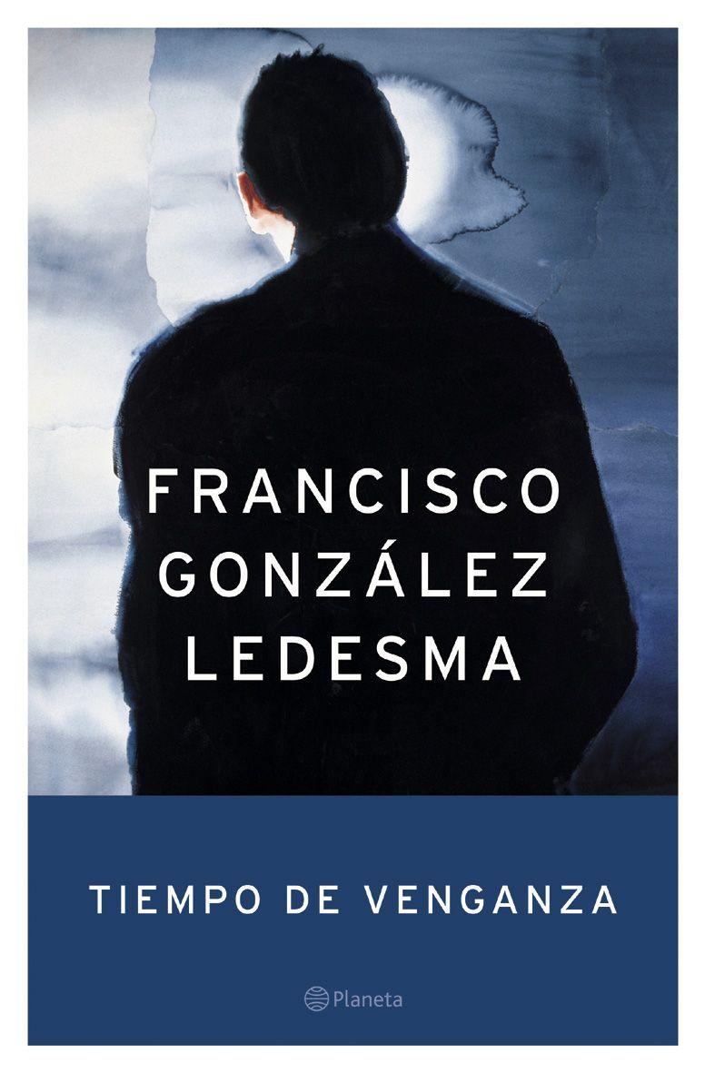 Tiempo de Venganza - Francisco González Ledesma http://rinconrevuelto.blogspot.com.es/2015/05/tiempo-de-venganza-francisco-gonzalez.html