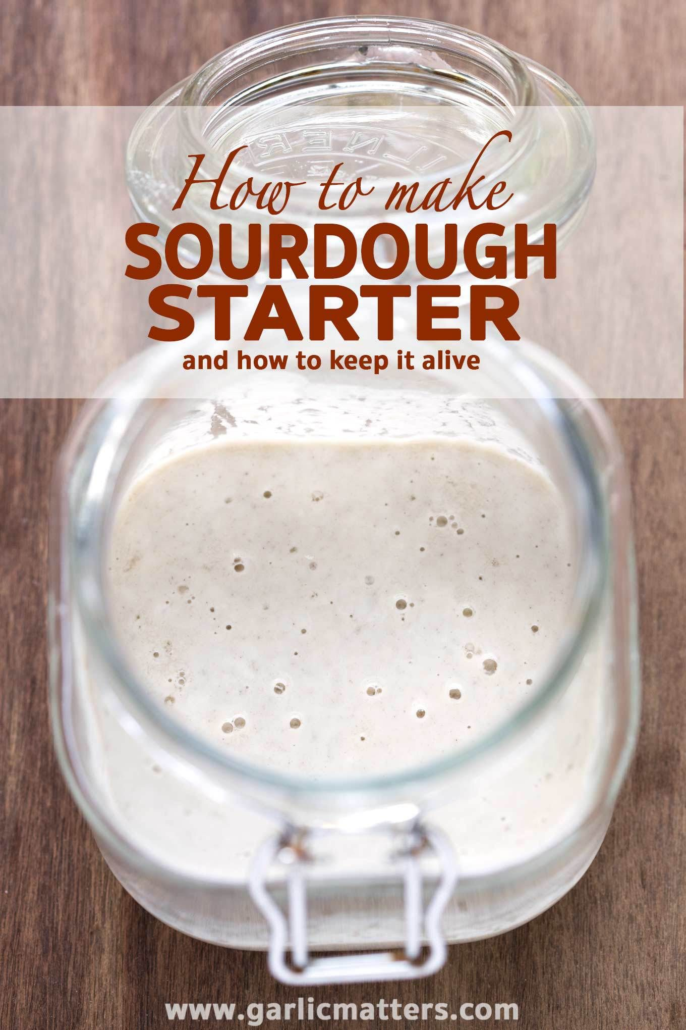 HOW TO MAKE AND KEEP SOURDOUGH STARTER   GARLIC MATTERS is part of Sourdough starter - How to make best sourdough starter with wild yeast for the most delicious sourdough bread  Step by step instructions and troubleshooting
