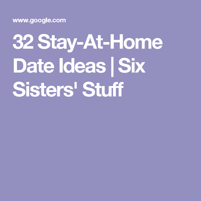 32 stay at home date ideas six sisters stuff anniversary