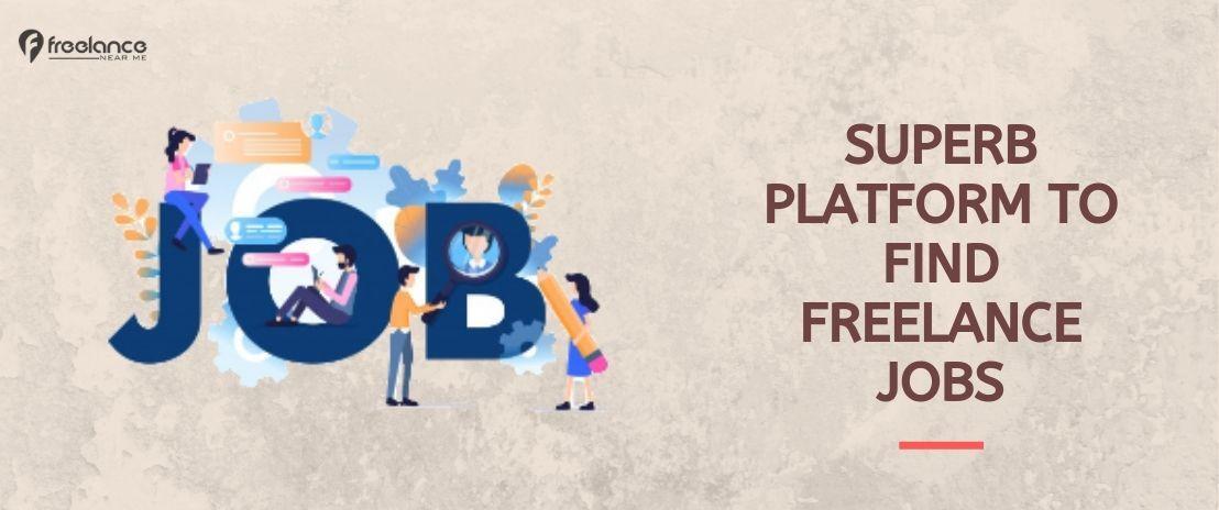 Freelance Near Me Superb Platform To Find Freelance Jobs Online Freelancing Jobs Online Jobs Job