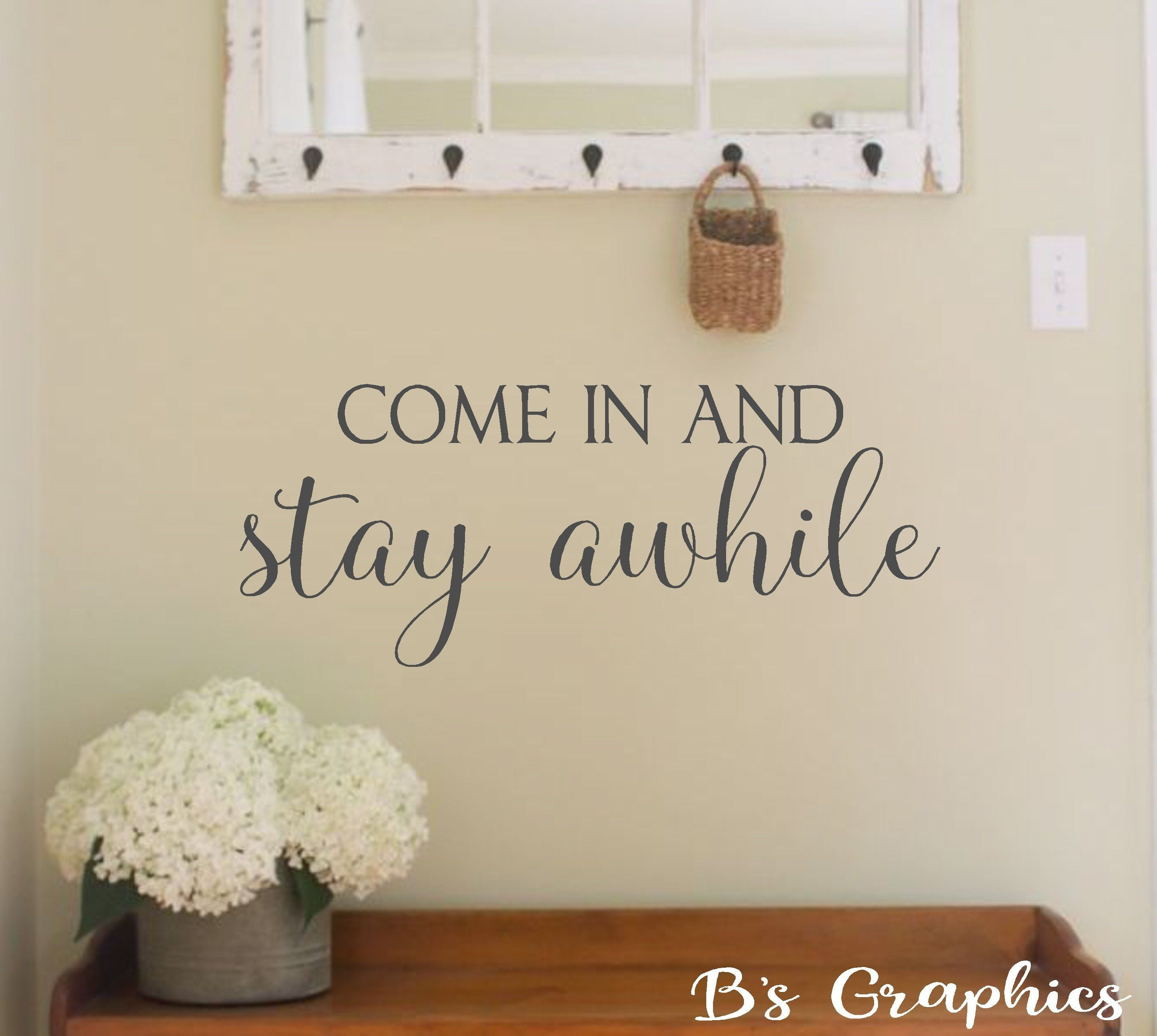 Come In And Stay Awhile Vinyl Wall Decal Wall Decor Welcome Etsy Family Wall Decals Vinyl Wall Decals Vinyl Wall Lettering