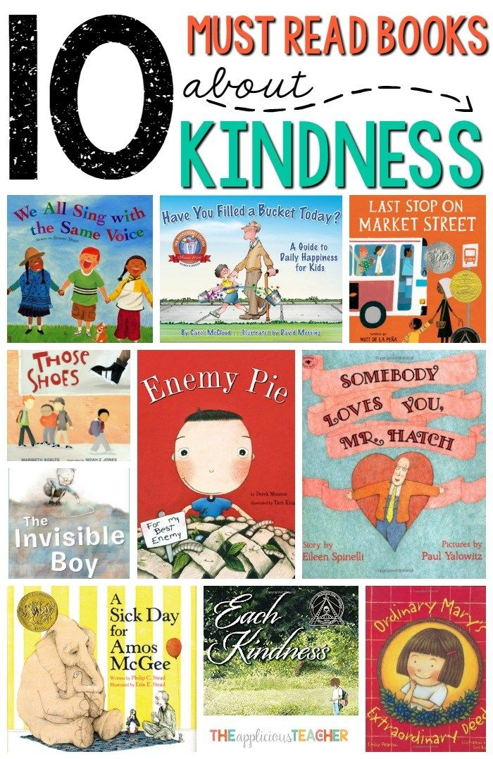 10 Must Read Books About Kindness For The Classroom Books About Kindness Kindness Activities Book Suggestions