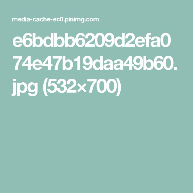 e6bdbb6209d2efa074e47b19daa49b60.jpg (532×700)