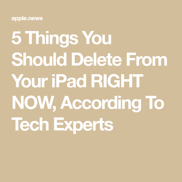 5 Things You Should Delete From Your iPad RIGHT NOW