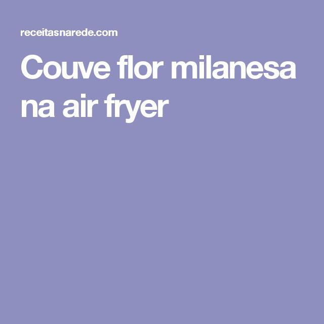Couve flor milanesa na air fryer