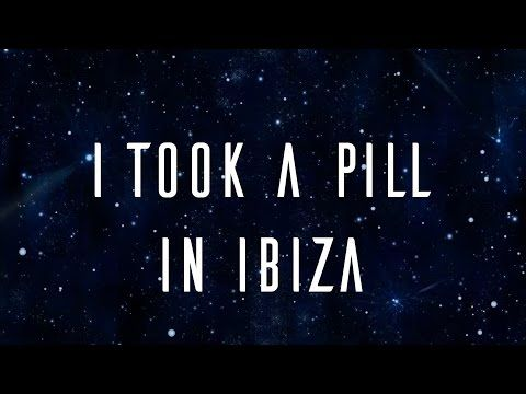 I Took A Pill In Ibiza- Mike Posner (OFFICIAL LYRIC VIDEO) - YouTube