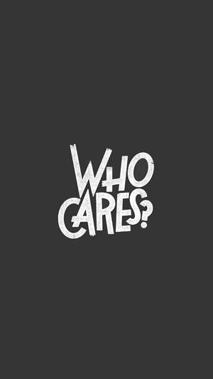 Who Cares Wallpaper Iphone 6 Plus Wallpaper Free Iphone 6 Plus