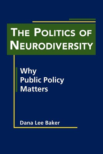 Book The Politics Of Neurodiversity Why Public Policy Matters By Dana Lee Baker 55 Hardcover Science Books Politics Books