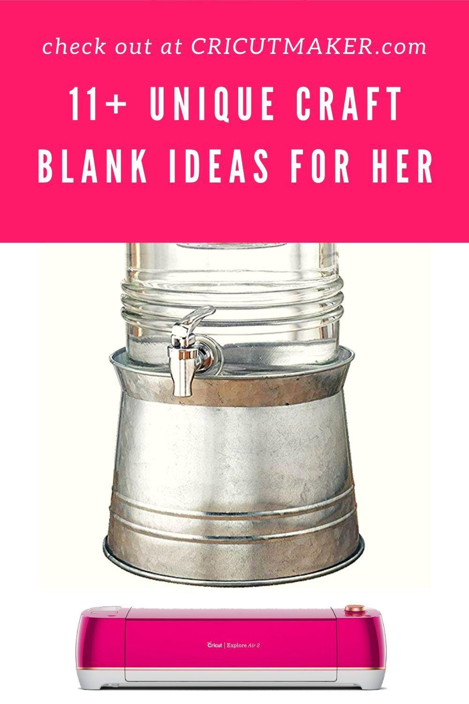 11+ Unique Blank Gift Ideas for Her - Cricut Maker Crafts #cricutprojectsbeginner