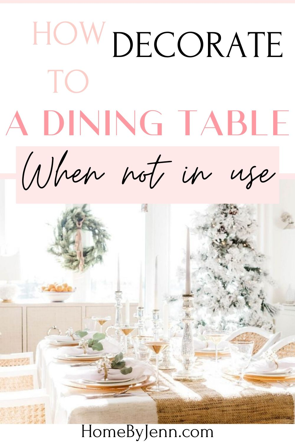 How To Decorate Dining Table When Not In Use Dining Table Decor Dining Dining Table
