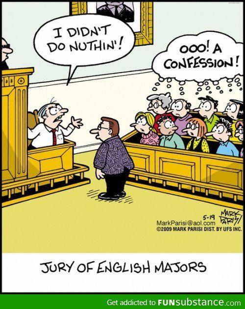 Jury Of English Majors Funsubstance Com Grammar Humor Humor Grammar Nerd