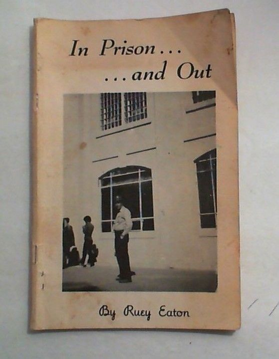 In Prison And Out Ruey Eaton Imprisonment In Parchman Alcatraz