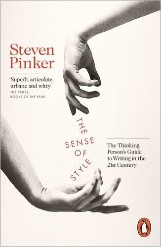 The Sense of Style: The Thinking Person's Guide to Writing in the 21st Century: Amazon.co.uk: Steven Pinker: 9780241957714: Books