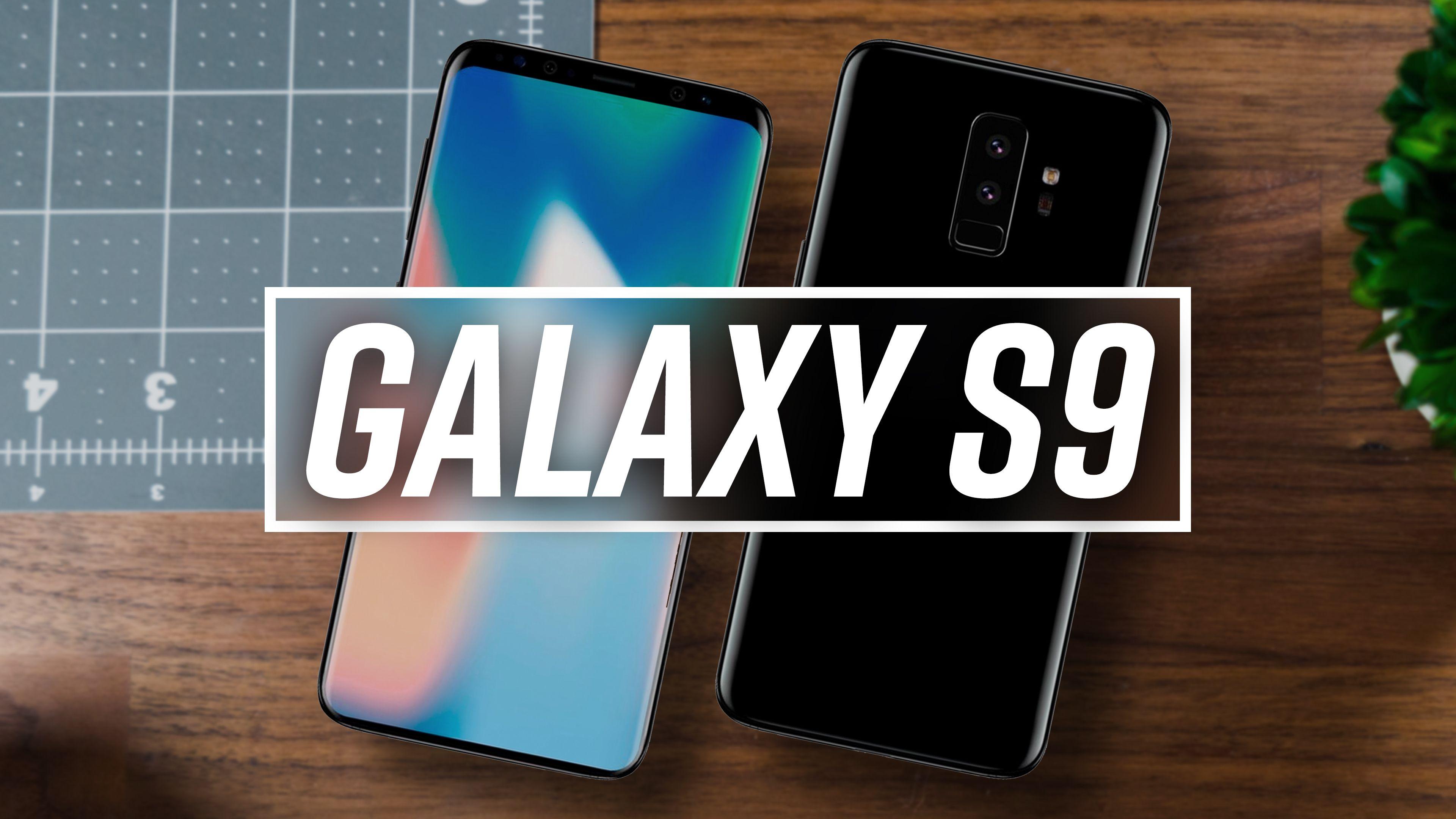 Samsung Galaxy S9 What We Know Samsung Galaxy S9 Galaxy Samsung
