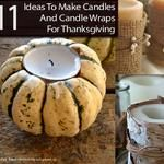 11 Ideas To Make Candles And Candle Wraps For Thanksgiving