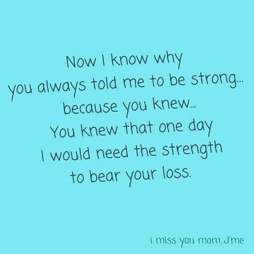 miss my mom i cannot bear the pain any longer your loss is