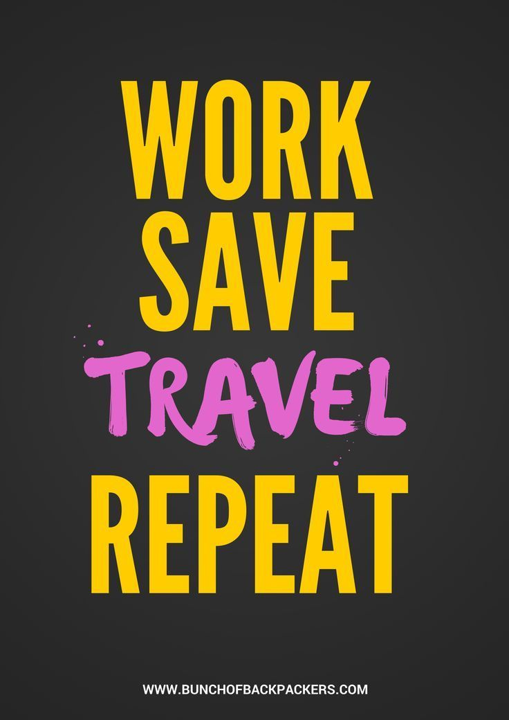 Travel wisdom - Work Save Travel Repeat. #style #shopping #styles #outfit #pretty #girl #girls #beauty #beautiful #me #cute #stylish #photooftheday #swag #dress #shoes #diy #design #fashion #Travel