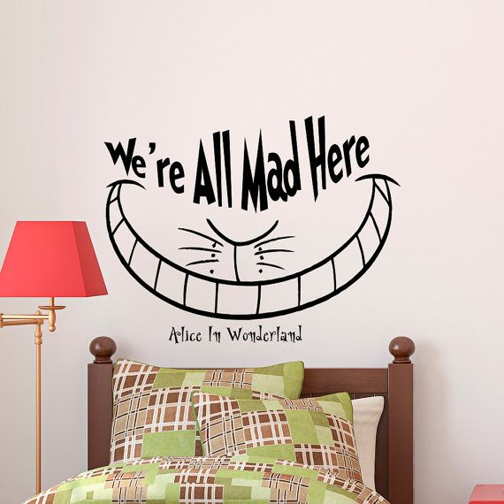 We Are All Mad Here Cheshire Cat Wall Decal Quote Alice In Wonderland Wall  Decals Vinyl