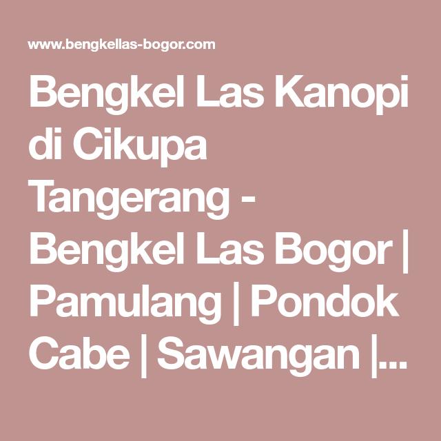 Bengkel Las Kanopi di Cikupa Tangerang Bengkel Las Bogor