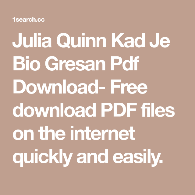 Julia Quinn Kad Je Bio Gresan Pdf Download Free Download Pdf Files On The Internet Quickly And Easily Julia Quinn Quinn Pdf Download