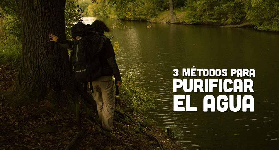 Consejos de supervivencia para mochileros: Cómo purificar el agua: métodos para hacer agua potable. Un conocimiento que podría salvar tu vida.