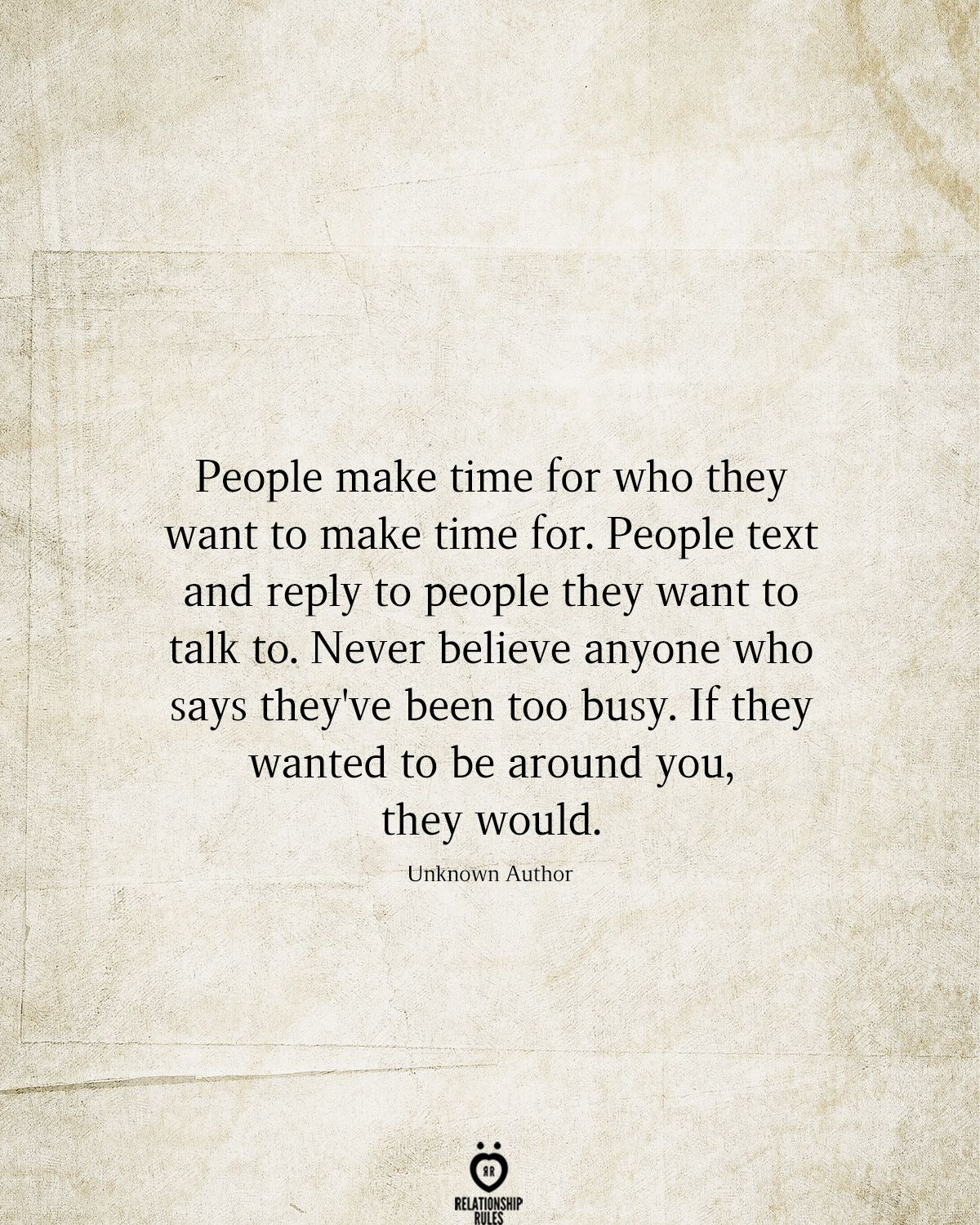 People Make Time For Who They Want To Make Time For Time Quotes Me Time Quotes Make Time Quotes