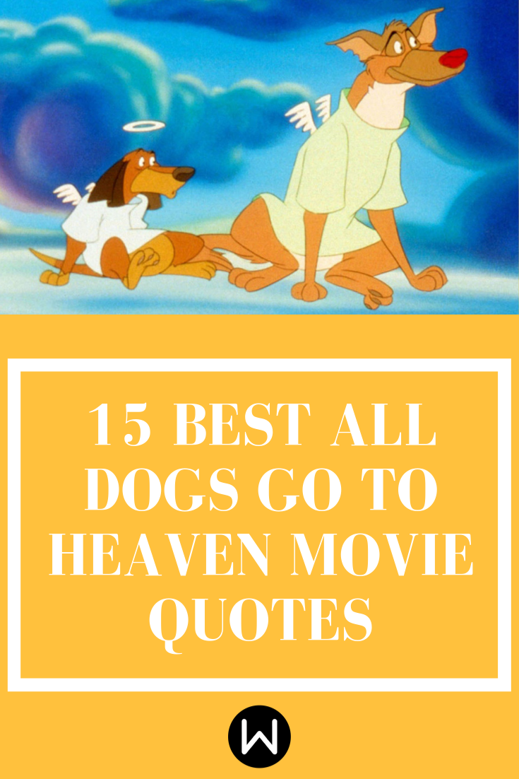 These Angelic Quotes Prove All Dogs Go To Heaven Dog Movies
