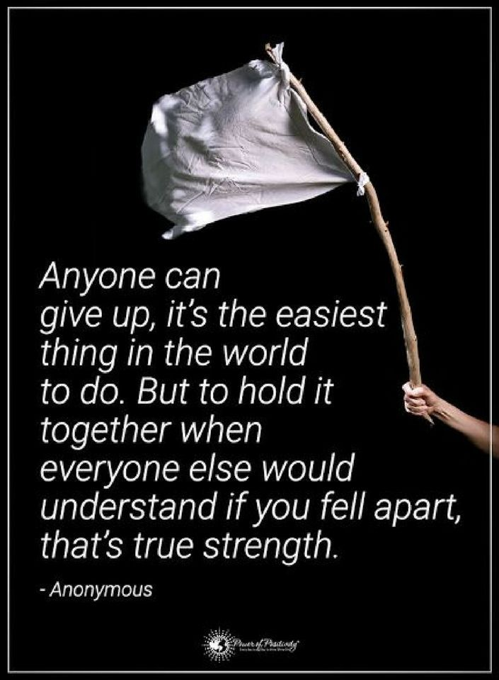 Quotes Anyone Can Give Up Its The Easiest Thing In The World To Do