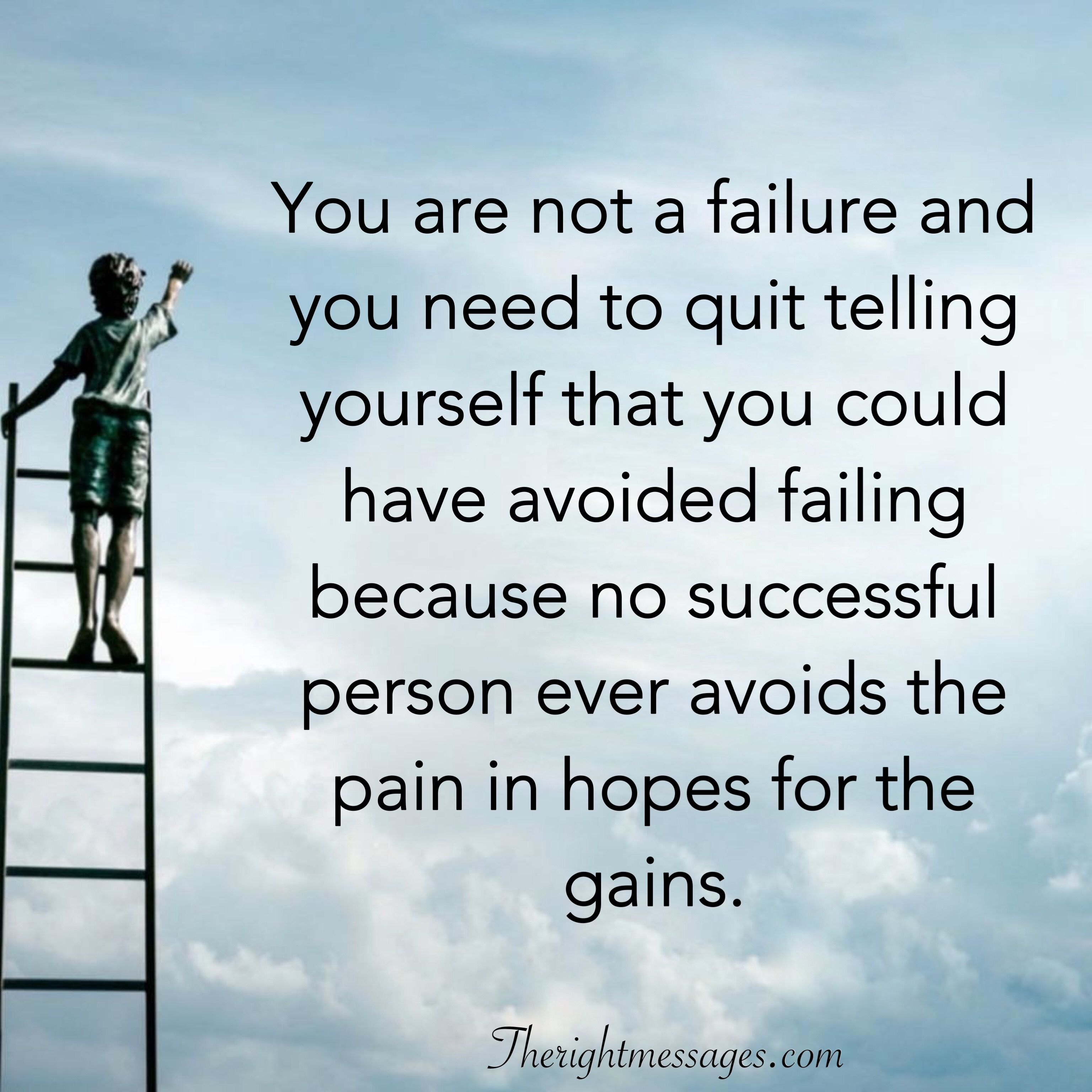 30 Inspirational Quotes About Failure The Right Messages Failure Quotes Inspirational Quotes About Failure Failure Quotes Motivation