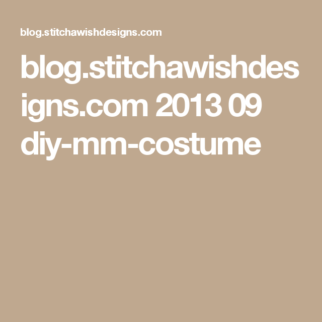 blog.stitchawishdesigns.com 2013 09 diy-mm-costume