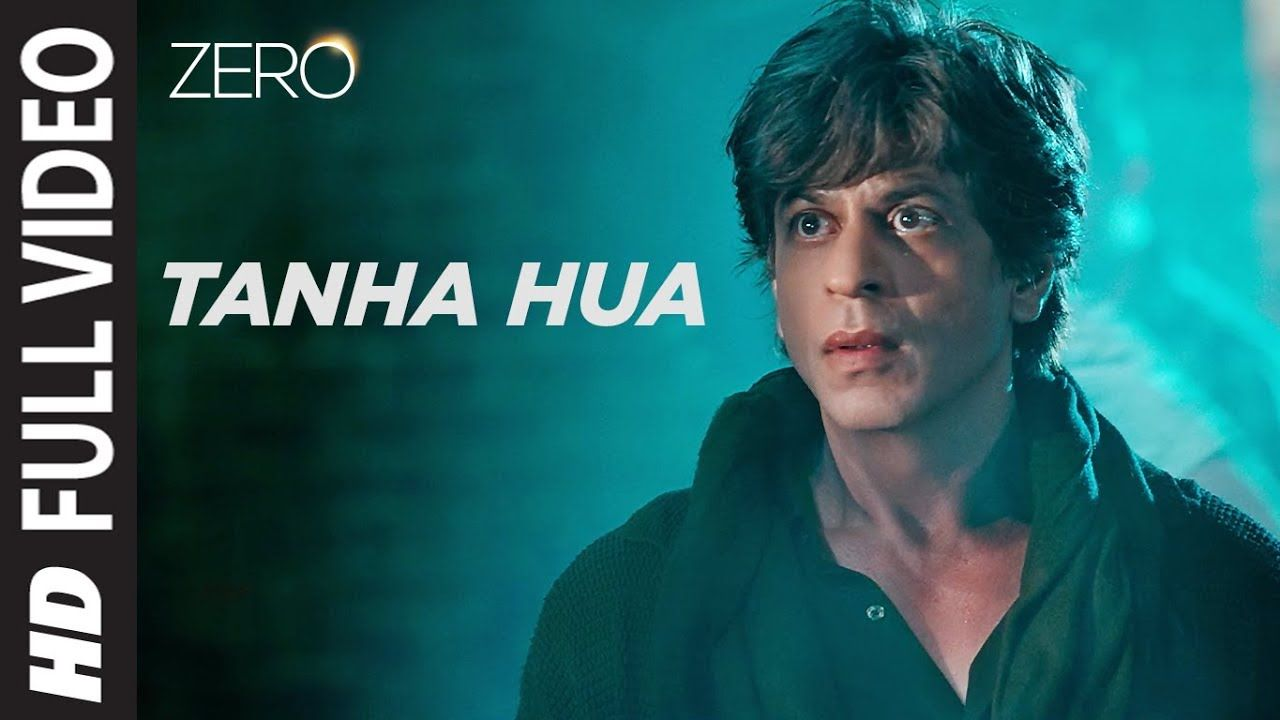 Zero Tanha Hua Full Song Shah Rukh Khan Anushka Sharma Jyoti N Rahat Fateh Ali Khan Youtube Blockbuster Movies Songs Anushka Sharma