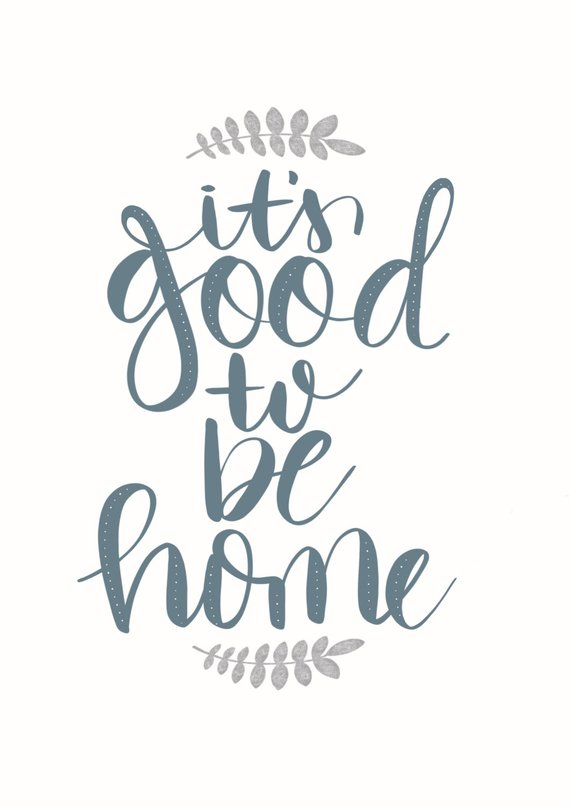 Its Good To Be Home Products Home Hopeless Love Quotes Quotes