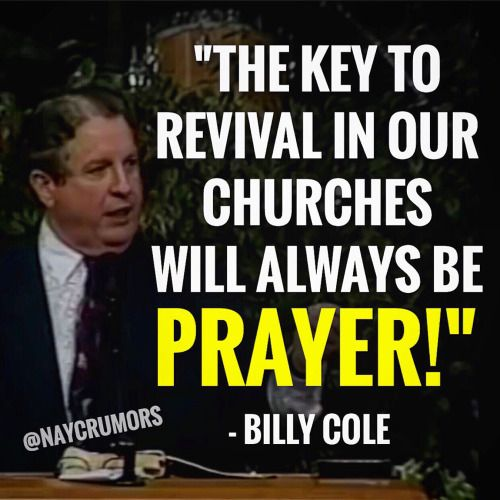 """The Key To Revival In Our Churches Will Always Be Prayer"