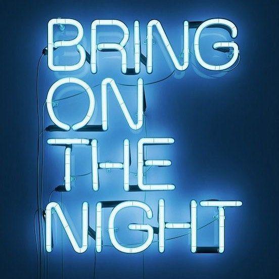 Bring on the night neon light | The Written Word | Neon ...
