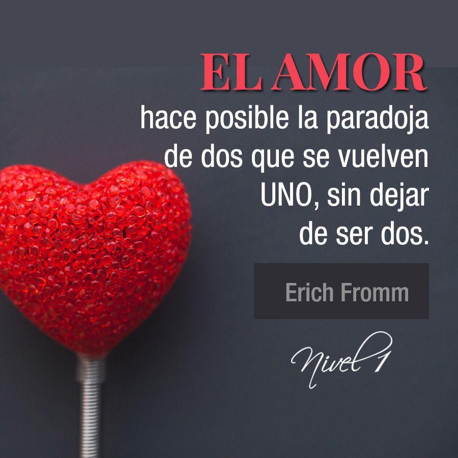 """""""El amor hace posible la paradoja de que dos se vuelvan uno sin dejar de"""