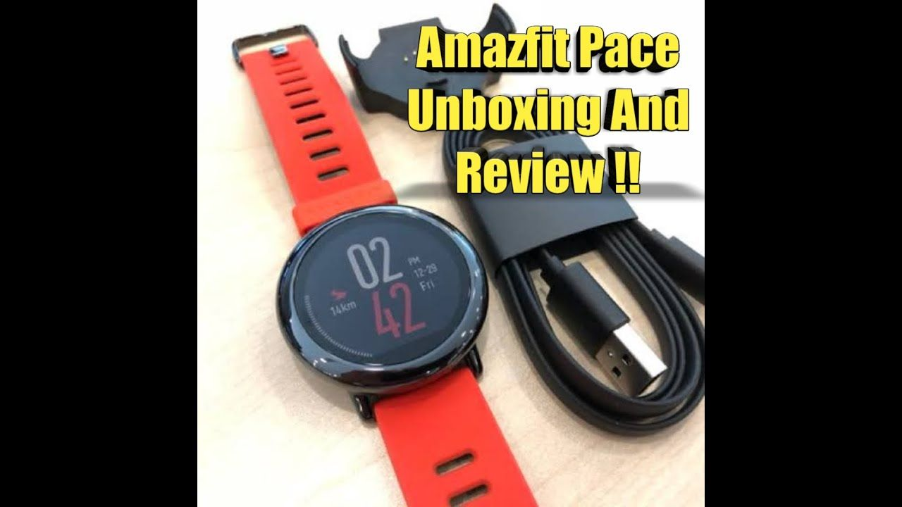 Smart Watch Amazfit Pace Unboxing And Review Best Fitness
